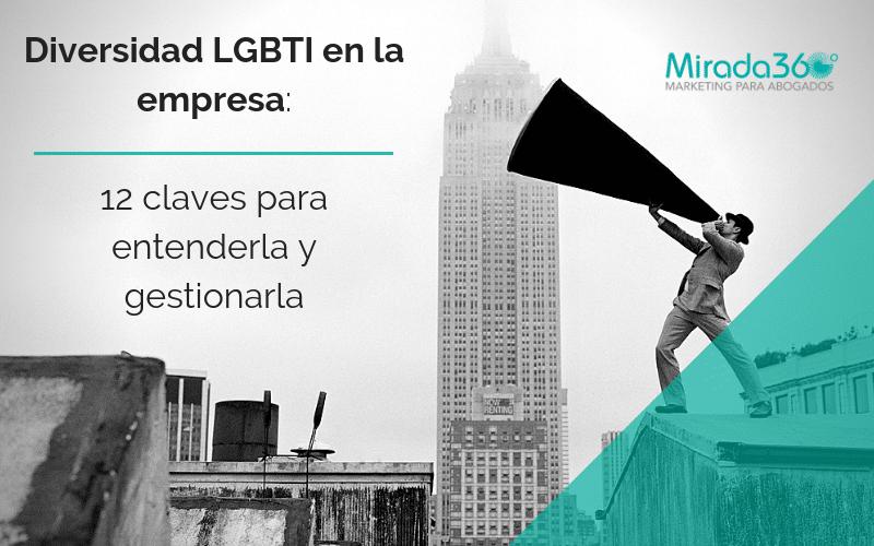 Diversidad LGBTI en la empresa: 12 claves para entenderla y gestionarla