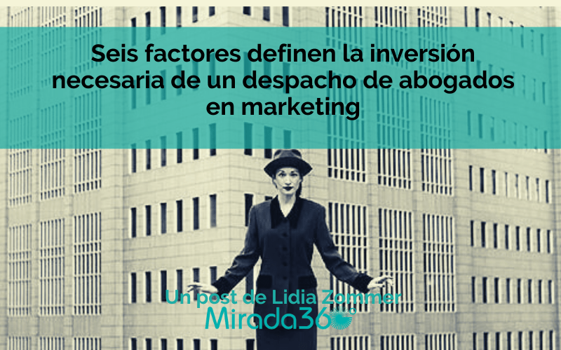 Seis factores clave que determinan el presupuesto de marketing de un despacho de abogados