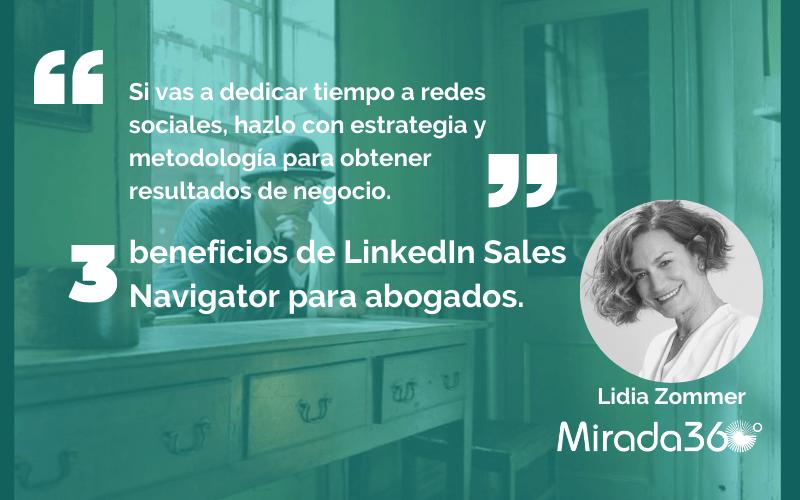 Tres beneficios vitales de LinkedIn Sales Navigator para un despacho de abogados